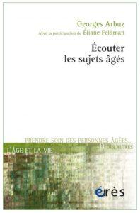 Couverture d'écouter les sujets âgés de Georges Arbuz