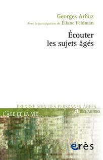 Ecouter les sujets âgés - Georges Arbuz